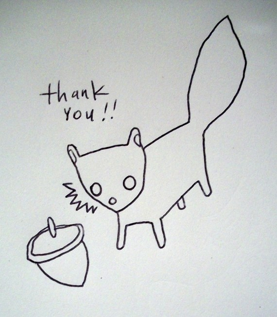 Sweet thank-you squirrel drawing by this guy.